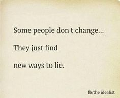 Liars pay the ultimate price because they can never trust anyone. Without trust you have nothing YUP True Quotes, Words Quotes, Motivational Quotes, Funny Quotes, Great Quotes, Inspirational Quotes, Sayings, Karma Quotes, People Dont Change