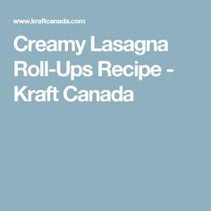 Creamy Lasagna Roll-Ups Recipe - Kraft Canada