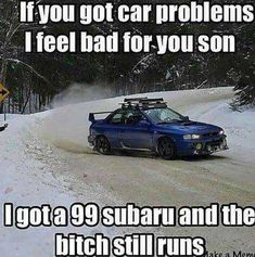 Post with 2799 votes and 121871 views. Tagged with memes, topgear, cars; A repost of all my favorite car memes for the 12 gearheads on this website. Truck Memes, Car Jokes, Funny Car Memes, Car Humor, Car Guy Memes, Hilarious, Subaru Wrx, Subaru Meme, Lifted Subaru