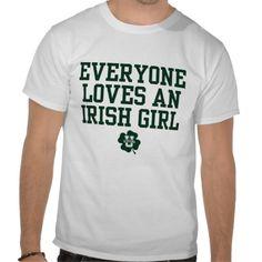KissingU.com - EVERYONE LOVES AN IRISH GIRL Shirts