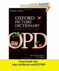 Oxford Picture Dictionary English-French Bilingual Dictionary for French speaking teenage and adult students of English (9780194740135) Jayme Adelson-Goldstein, Norma Shapiro , ISBN-10: 0194740137  , ISBN-13: 978-0194740135 ,  , tutorials , pdf , ebook , torrent , downloads , rapidshare , filesonic , hotfile , megaupload , fileserve