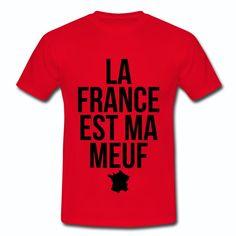 T-shirt Rouge France France La France est ma meuf