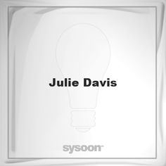 Julie Davis: Page about Julie Davis #member #website #sysoon #about