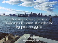 It's easier to face present challenges if  you're strengthened by past struggles.  #inspirationalquotes #motivationalquotes #foodforthought #dailymotivation #goodday #motivational #inspirational  #motivationalmd #getinspired #wordstoliveby #iloveNL #exploreNL #iloveCanada #boston #massachusetts #exploreUSA
