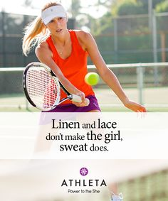 Mom taught me to be a good sport by coaching me with words of wisdom like... Linen and lace don't make the girl, sweat does.