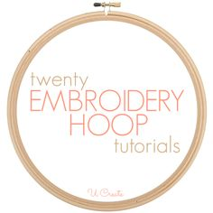 20 Embroidery Hoop Tutorials