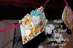 Valentine banner from upcycled valentine cards!