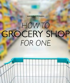 Tips for efficient grocery shopping, without buying junk food | Washingtonian
