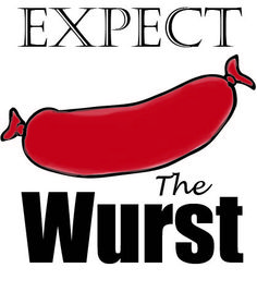 Expect the wurst.