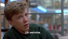 Weirdos shared by on We Heart It Angst Quotes, Film Quotes, Mood Quotes, Lyric Quotes, Quotes Quotes, 80s Movie Quotes, Lyrics, 80s Movies, Good Movies