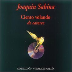 Antihéroe letrado: 7 poemas de Joaquín Sabina (de Ciento volando de catorce)