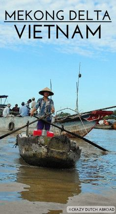 In the most Southern part of Vietnam you will find the Mekong Delta. Floating markets! http://www.crazydutchabroad.com/destinations/Asia/Vietnam/Mekong_Delta/ digital nomad   work online   travel the world   dutch   fun   traveler   travel blogger   dream