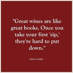 Great quote! Very true. Especially Chateau Morrisette wines.
