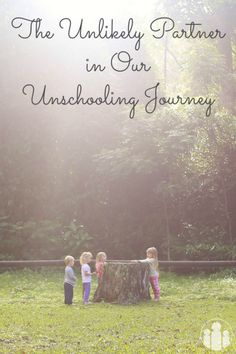 The Unlikely Partner in Our Unschooling Journey   Racheous - Lovable Learning [Guest   Life Without School Series]