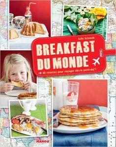 Breakfast du monde - 40 recettes pour voyager dès le petit-dej' ! eBook: Julie Schwob, Guillaume Czerw: Amazon.fr: Boutique Kindle