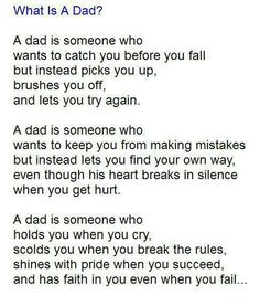 My dad has stood beside me through every decision in my life. He loved at times when I didn't love myself. He has made me not afraid to fall. Cause he will be right there to say its okay