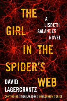 <i>The Girl in the Spider's Web</i> by David Lagercrantz (October 19)