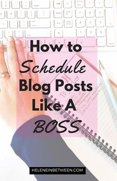 How To Schedule Blog Posts Like a BOSS | The tools and tricks you need to use to schedule your blog posts and social media shares!