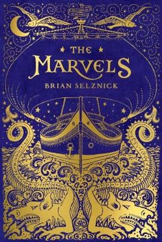 "The Marvels by Brian Selznick | Erin K. says: ""A stunning book with Selznick's trademark mix of page-turning illustrations and a beautiful, complex story."""