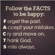 Follow the FACTS to be HAPPY: