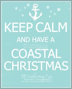 Make your own poster (you design it with your own words, color palette and even upload your own photo @ www.keepcalm-o-ma. KEEP CALM and have a Coastal Christmas! Coastal Christmas Decor, Nautical Christmas, Tropical Christmas, Beach Christmas, Christmas Signs, Coastal Decor, Christmas Themes, Christmas Decorations, Coastal Fall