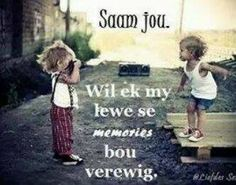 Qoutes For Boyfriend, Afrikaanse Quotes, Love My Husband, My Soulmate, Love You, My Love, True Words, Friends Forever, My Man
