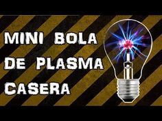 Como Hacer Una Mini Bola De Plasma Casera Youtube Bobina De Tesla Bobina De Tesla Casera Lampara De Plasma
