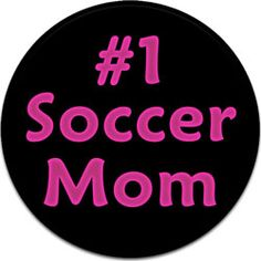 #1 Soccer Mom Button #affordablebuttons #custombuttons