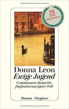 Ewige Jugend: Commissario Brunettis fünfundzwanzigster Fall: Amazon.de: Donna Leon, Werner Schmitz: Bücher