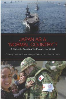 Japan as a 'normal country'? : a nation in search of its place in the world / edited by Yoshihide Soeya, Masayuki Tadokoro, and David A. Welch PublicaciónToronto ; Buffalo [N.Y.] : University of Toronto Press, cop. 2011