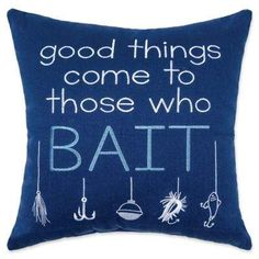 """Bed Bath & Beyond """"Good Things Comes To Those Who Bait"""" Square Throw Pillow in Blue"""