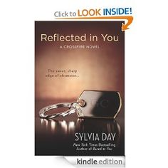 Reflected in You: A Crossfire Novel $10,55.I couldn't stay away. I didn't want to. He was my addiction... my every desire... mine.