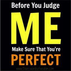 Make sure you're perfect :)