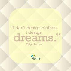 """""""I don't design clothes, I design dreams."""" - Ralph Lauren #Design #Creativity"""