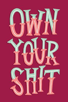 Own your shit. Whatever you do in life own it. Great Quotes, Quotes To Live By, Accountability Quotes, How To Be A Happy Person, Motivational Quotes, Inspirational Quotes, Monday Motivation, Life Lessons, Wise Words