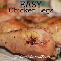 Easy Chicken Legs #recipe from @Rebecca @ Mom's Mustard Seeds