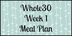Busy, Bold, Blessed: April Whole30: Week 1 Meal Plan