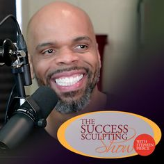 Success Sculpting Show with Stephen Pierce: Self Help | Self Improvement | Personal Development | Motivation | Inspiration