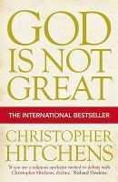 """Purchased through the February 2013 More Books promotion:  God is not great : how religion poisons everything by Christopher Hitchens. 'When Hitchens (contributing editor, Vanity Fair) asserts, as he does in the subtitle, that """"religion poisons everything,"""" he's not kidding.' Annotation ©2007 Book News, Inc., Portland, OR (booknews.com)"""