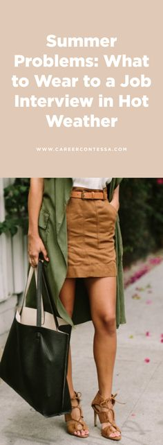 Just because the weather is a hot mess on the day of your job interview doesnt mean you can be. ...And so begins the trouble of figuring out what to wear when interviewing in the middle of summer. | Career Contessa