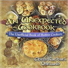 An Unexpected Cookbook: The Unofficial Book of Hobbit Cookery: Chris-Rachael Oseland, Tom Gordon: 9780990818809: Amazon.com: Books