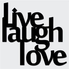 Wall Decoration Live Laugh Love by Dekosign Live Laugh Love, Live Love, Laser Cut Metal, Love Wall Art, Kare Design, Decoration, Graffiti, Wall Decor, Html