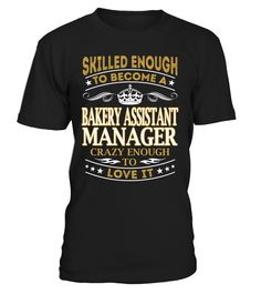Bakery Assistant Manager - Skilled Enough To Become #BakeryAssistantManager