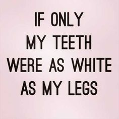 Best funny pics truths Truth, my legs are so white, you need sunglasses to look at them lol not really but theyre pretty white lol Haha Funny, Funny Memes, Hilarious Quotes, Funny Stuff, Funny Snow Quotes, Funny Monday Quotes, Funny Today, Funny Quotes For Kids, Funny Quotes About Life