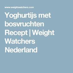 Yoghurtijs met bosvruchten Recept | Weight Watchers Nederland