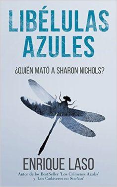 Libélulas Azules (Ethan Bush Nº – Enrique Laso Best Books To Read, Good Books, Fiction, I Love Reading, What To Read, Book Worms, Spanish, About Me Blog, Bush