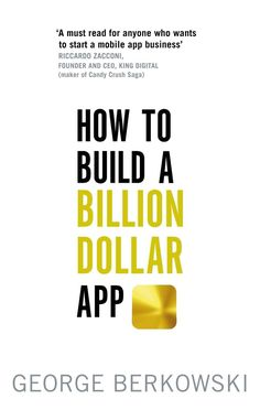 How to Build a Billion Dollar App: Discover the secrets of the most successful entrepreneurs of our time. This book gives great advice to the people who wants to design and build and app. Used Books, Books To Read, Kindle, Book Presentation, Candy Crush Saga, Build An App, Reading Lists, Ebooks, Internet