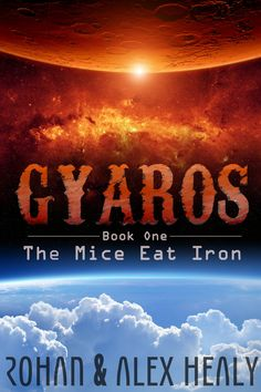 Gyaros: The Mice Eat Iron – Chapter 5 Free Kindle Books, Mice, No Time For Me, Science Fiction, Sci Fi, This Book, Ebooks, Iron, Adventure