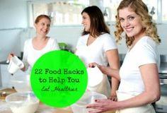 22 Food Hacks to Help You Eat Healthier