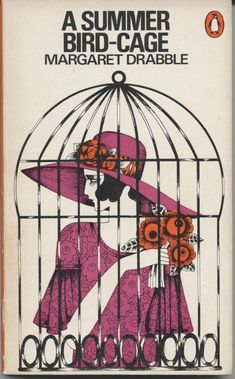 A Summer Bird-Cage, Margaret Drabble. Cover design by Caroline Smith, Astrop/Hill. Graphic Design Illustration, Illustration Art, Caroline Smith, Penguin Publishing, The Caged Bird Sings, Bird Cages, Penguin Books, Vintage Books, Vintage Art